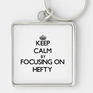 Keep Calm by focusing on Hefty Keychains