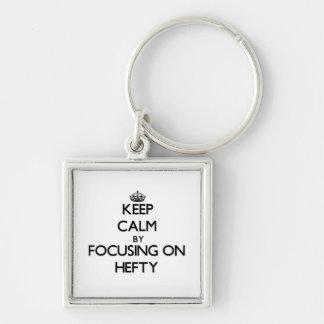 Keep Calm by focusing on Hefty Keychain