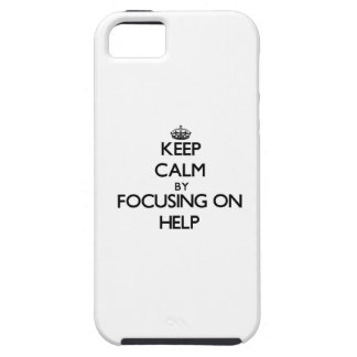 Keep Calm by focusing on Help iPhone 5 Covers