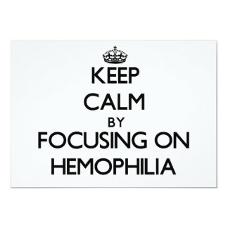 Keep Calm by focusing on Hemophilia 5x7 Paper Invitation Card