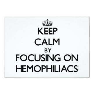 Keep Calm by focusing on Hemophiliacs 5x7 Paper Invitation Card