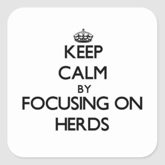Keep Calm by focusing on Herds Square Stickers