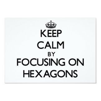 Keep Calm by focusing on Hexagons 5x7 Paper Invitation Card
