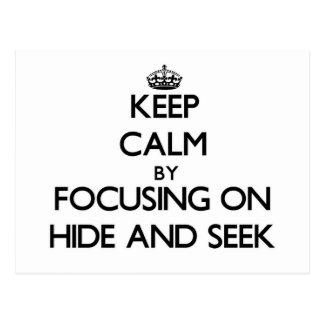 Keep Calm by focusing on Hide And Seek Postcard