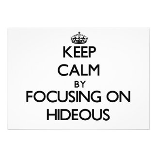 Keep Calm by focusing on Hideous Invite