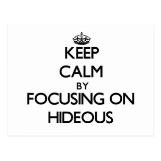 Keep Calm by focusing on Hideous Postcards