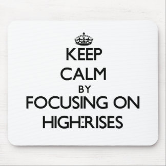 Keep Calm by focusing on High-Rises Mousepad