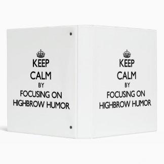 Keep Calm by focusing on Highbrow Humor Binder