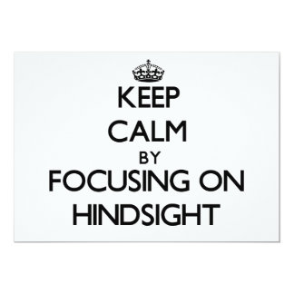Keep Calm by focusing on Hindsight 5x7 Paper Invitation Card