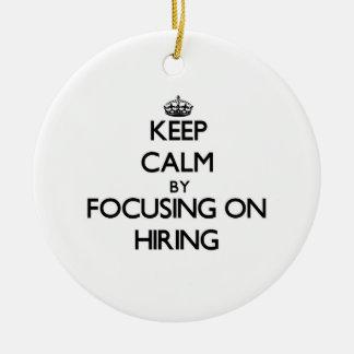 Keep Calm by focusing on Hiring Christmas Tree Ornament