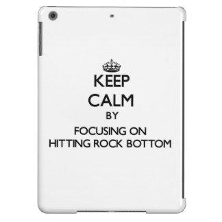 Keep Calm by focusing on Hitting Rock Bottom iPad Air Cases