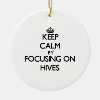 Keep Calm by focusing on Hives Christmas Ornaments