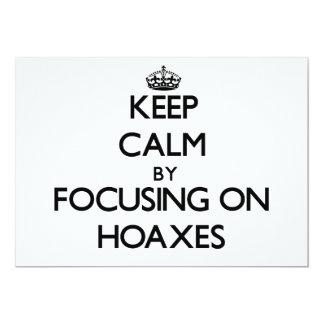 Keep Calm by focusing on Hoaxes Custom Invitations