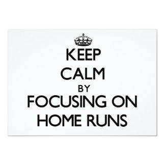 Keep Calm by focusing on Home Runs 5x7 Paper Invitation Card
