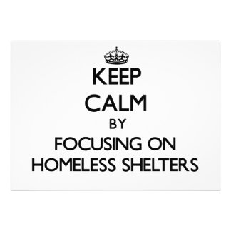 Keep Calm by focusing on Homeless Shelters Personalized Announcement