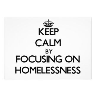 Keep Calm by focusing on Homelessness Personalized Announcement