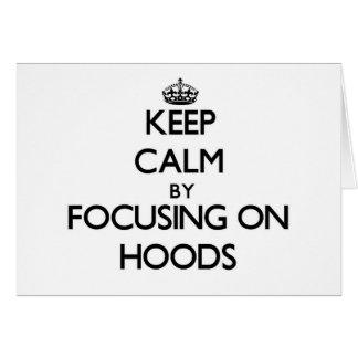 Keep Calm by focusing on Hoods Card
