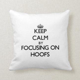 Keep Calm by focusing on Hoofs Throw Pillows