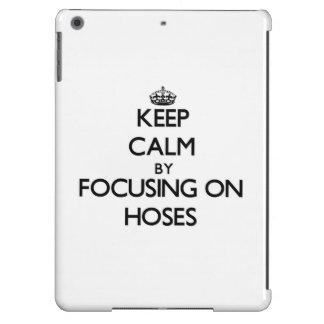 Keep Calm by focusing on Hoses iPad Air Cases