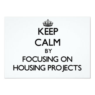 Keep Calm by focusing on Housing Projects Invite