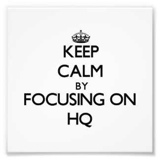 Keep Calm by focusing on Hq Photo Print