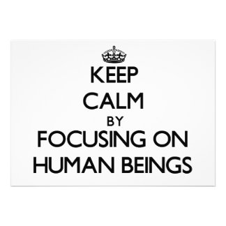 Keep Calm by focusing on Human Beings Personalized Announcement