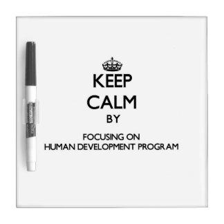 Keep calm by focusing on Human Development Program Dry Erase Whiteboard