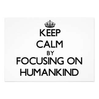 Keep Calm by focusing on Humankind Card