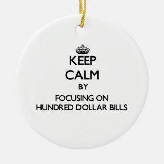 Keep Calm by focusing on Hundred Dollar Bills Christmas Tree Ornaments