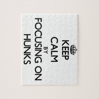 Keep Calm by focusing on Hunks Jigsaw Puzzle