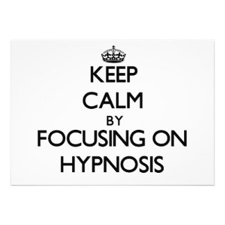 Keep Calm by focusing on Hypnosis Custom Invite