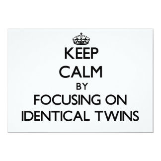 Keep Calm by focusing on Identical Twins Card