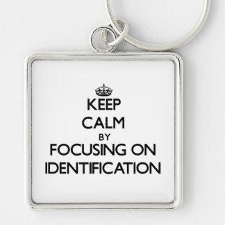 Keep Calm by focusing on Identification Keychain