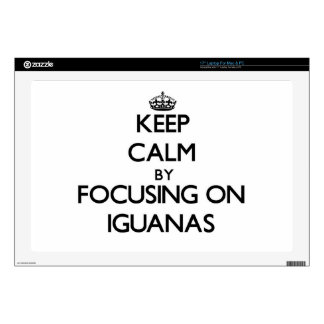 Keep Calm by focusing on Iguanas Laptop Decal