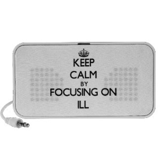 Keep Calm by focusing on Ill Travelling Speaker