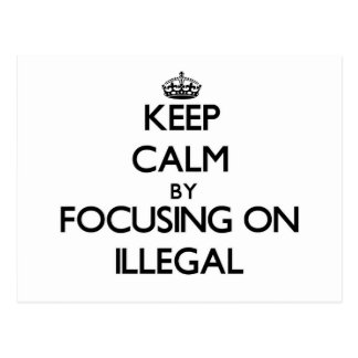 Keep Calm by focusing on Illegal Postcards