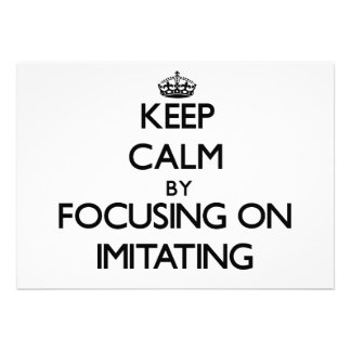 Keep Calm by focusing on Imitating Announcement