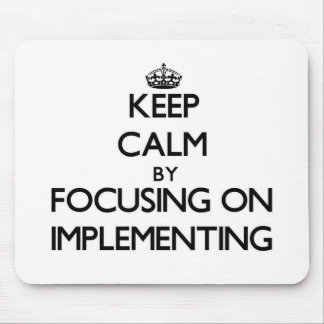 Keep Calm by focusing on Implementing Mouse Pad