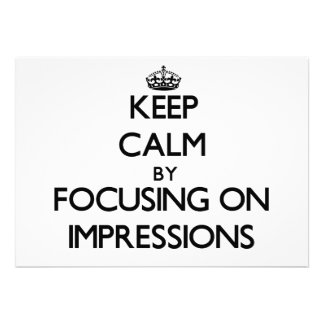 Keep Calm by focusing on Impressions Personalized Invites