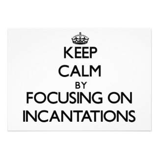Keep Calm by focusing on Incantations Personalized Announcement