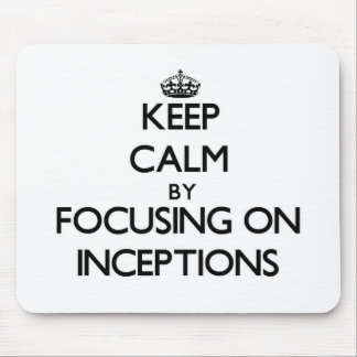 Keep Calm by focusing on Inceptions Mouse Pad