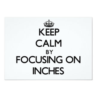 Keep Calm by focusing on Inches Announcement