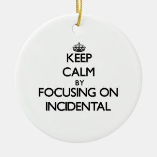 Keep Calm by focusing on Incidental Double-Sided Ceramic Round Christmas Ornament