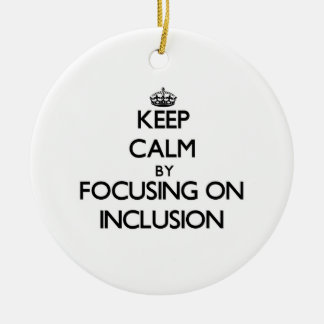 Keep Calm by focusing on Inclusion Christmas Tree Ornaments