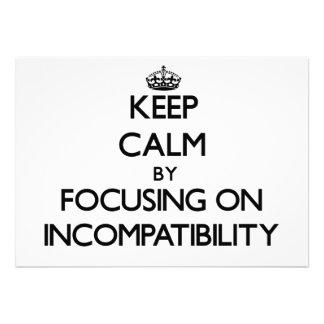 Keep Calm by focusing on Incompatibility Custom Invitation