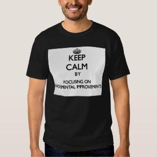 Keep Calm by focusing on Incremental Improvements Tees