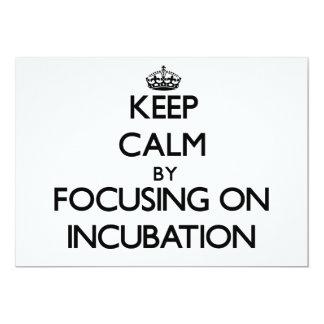 Keep Calm by focusing on Incubation Custom Invite