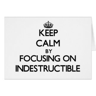 Keep Calm by focusing on Indestructible Stationery Note Card