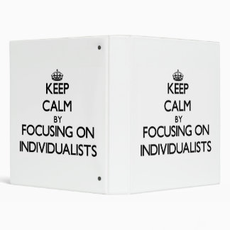Keep Calm by focusing on Individualists Binder