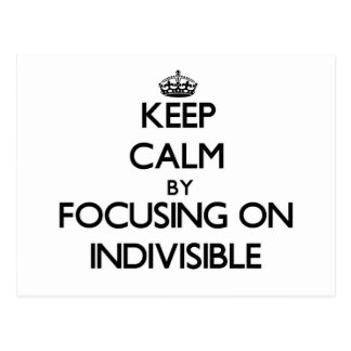 Keep Calm by focusing on Indivisible Post Card